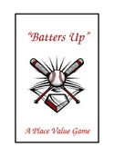 Batters Up-  A place value game