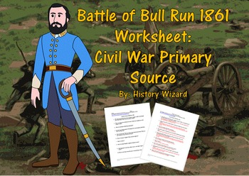 Battle of Bull Run 1861 Worksheet: Civil War Primary Source