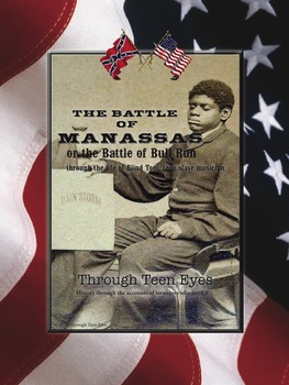 Battle of First Manassas/Bull Run Unit: Slavery and Causes of the Civil War