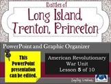 Battle of Long Island - Battle of Trenton - Battle of Princeton