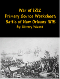 War of 1812 Primary Source Worksheet: Battle of New Orleans 1815