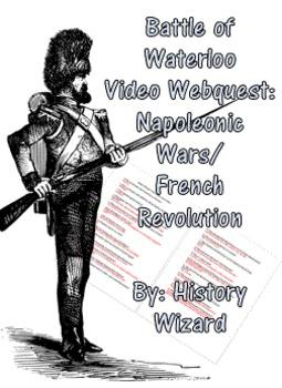 Battle of Waterloo Video Webquest: Napoleonic Wars/French