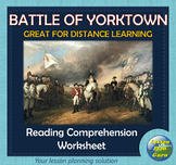 Battle of Yorktown Reading Comprehension Activity   GREAT for DISTANCE LEARNING!