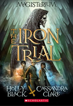 Battle of the Books / Novel Study: THE IRON TRIAL by Holly Black & Cassandra C.