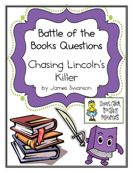 "Battle of the Books Questions: ""Chasing Lincoln's Killer"", J. Swanson"