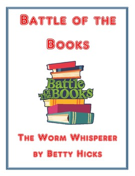 Battle of the Books: The Worm Whisperer by Betty Hicks
