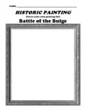 "Battle of the Bulge ""Historic Painting"" Worksheet & Summary"