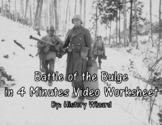 Battle of the Bulge in 4 Minutes Video Worksheet