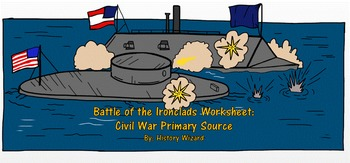 Battle of the Ironclads Worksheet: Civil War Primary Source