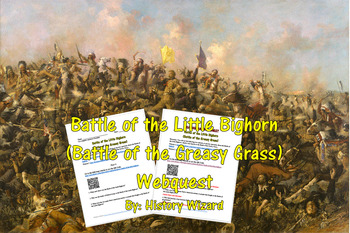 Battle of the Little Bighorn (Battle of the Greasy Grass Webquest)