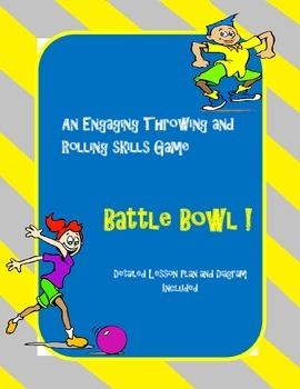 BattleBowl: Throwing and Catching Skills Game P.E. Lesson