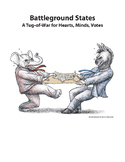 Battleground States A Tug-of-War for Hearts Minds Votes