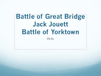 Battles of Great Bridge & Yorktown, Jack Jouett Powerpoint VS.5c