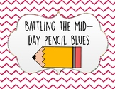 Battling the Mid-Day Pencil Blues!