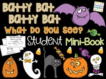 Batty Bat, Batty Bat, What Do You See?  Halloween Fun Emergent Reader