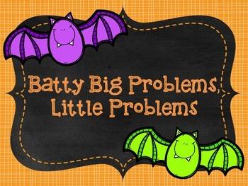 Batty Big Problems, Little Problems