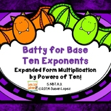 Batty For Base Ten Exponents Expanded Form Multiplication