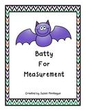 Batty For Measurement