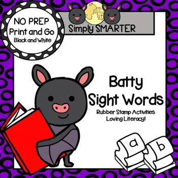 Batty Sight Words:  NO PREP Bat Themed Rubber Stamping Activities