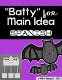 Batty for Main Idea {Spanish}