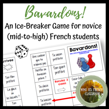 Bavardons!  An ice breaker game for novice (mid to high) French students