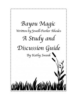 Bayou Magic A Study and Discussion Guide