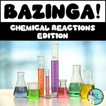 Chemical Reactions Bazinga