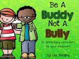 Be A Buddy Not A Bully: An Anti-Bullying Curriculum