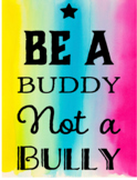 """Be A Buddy, Not A Bully Classroom Poster 11x8.5"""""""