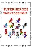 Be A Classroom Superhero Posters