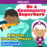 Be A Community Superhero - Projects & PBL
