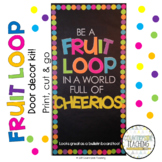 Be A Fruit Loop In A World Full of Cheerios Door Decoration Kit