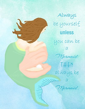 Be A Mermaid Motivational, Inspirational Printable Wall Art