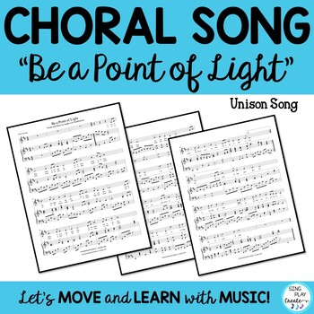 """Choral Song: """"Be A Point of Light"""" for solo or choir"""
