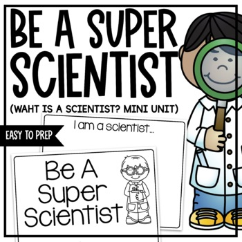 Be A Super Scientist Mini Unit
