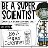 Be A Super Scientist Mini Unit