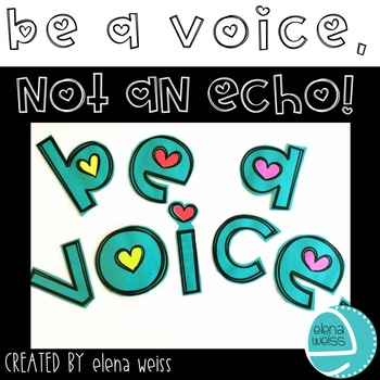 Be A Voice, Not An Echo: Classroom Quote