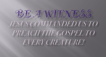Be A Witness - Children's Church/VBS - Powerpoint with Memory verse