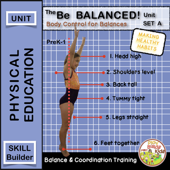 Be Balanced! Series: Body Management and Coordination Basic Balances