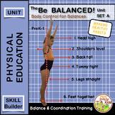 Be Balanced! Series: Body Management and Coordination Basic Balances