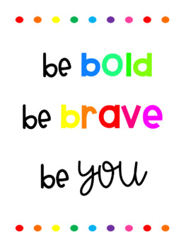 Be Bold Be Brave Be You Motivational Poster