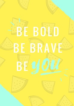 Be Bold & Be Brave Poster