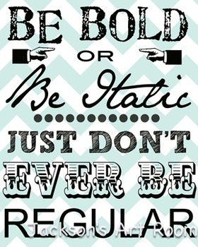 Be Bold Chevron Inspirational Poster