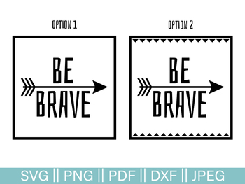 Be Brave Arrow Cutting File and Clip Art, 2 Pack - SVG, PNG, PDF, DXF, JPG