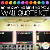Be Brave Be Kind Be You Wall Quote Kit