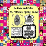 Be Calm and Color for St. Patrick's, Spring, Easter