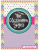 """Be"" Classroom Printable Signs (Rainbow Theme)"