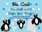 Be Cool: Working With Base Ten Blocks