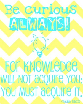 Be Curious--Inspirational Quote