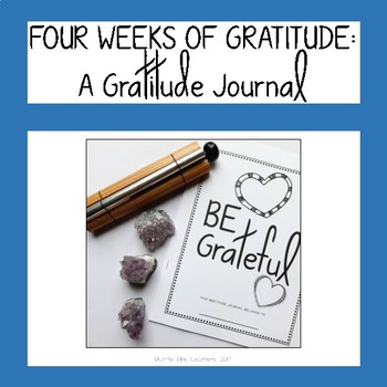 Four Weeks of Gratitude- A Gratitude Journal